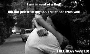 In need of hug